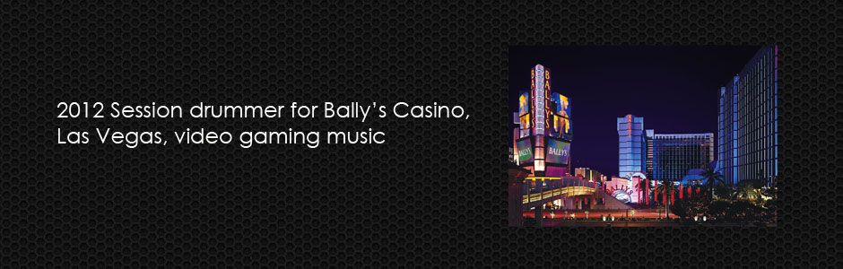 Online Studio Drummer for Bally`s Casino